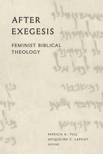 After Exegesis: Feminist Biblical Theology (Hardback)