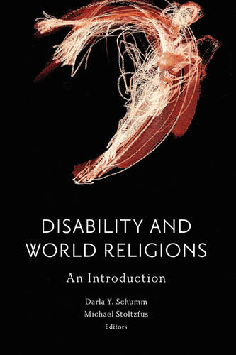 Disability and World Religions: An Introduction (Hardback)