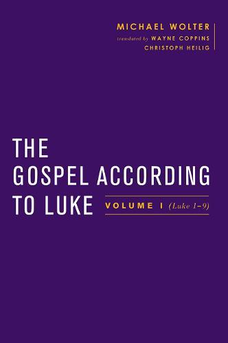The Gospel According to Luke: Volume I (Luke 1-9:50) (Hardback)