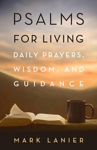Psalms for Living: Daily Prayers, Wisdom, and Guidance (Hardback)