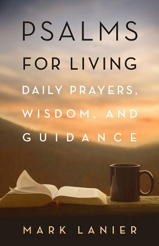 Psalms for Living: Daily Prayers, Wisdom, and Guidance (Paperback)