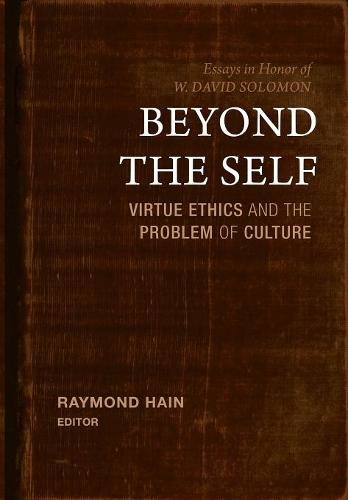 Beyond the Self: Virtue Ethics and the Problem of Culture (Hardback)