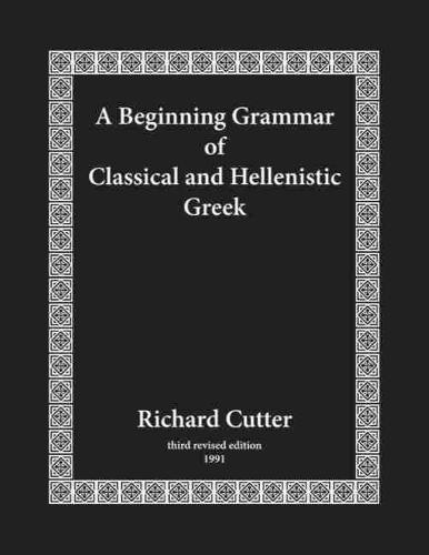 A Beginning Grammar of Classical and Hellenistic Greek (Hardback)