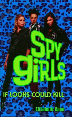 If Looks Could Kill - Spy Girls 6 (Paperback)