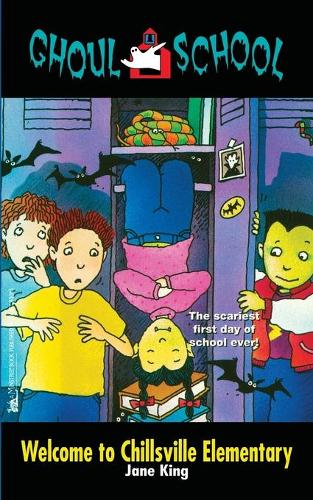 Welcome to Chillsville Elementary - Ghoul School 1 (Paperback)