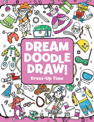 Dress-Up Time - Dream Doodle Draw! (Paperback)