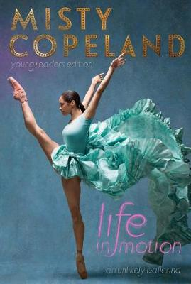 Life in Motion: An Unlikely Ballerina Young Readers Edition (Paperback)
