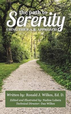 The Path to Serenity: The P. A. R. Approach (Paperback)