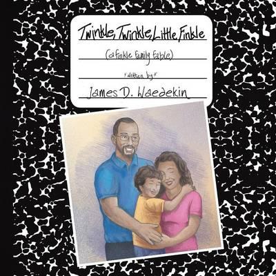 Twinkle, Twinkle, Little Finkle: A Finkle Family Fable (Paperback)