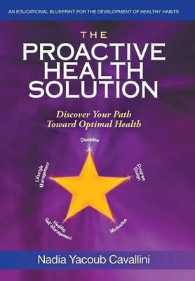The Proactive Health Solution: Discover Your Path Toward Optimal Health (Hardback)