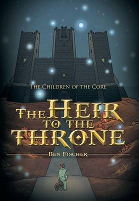 The Heir to the Throne: The Children of the Core (Hardback)