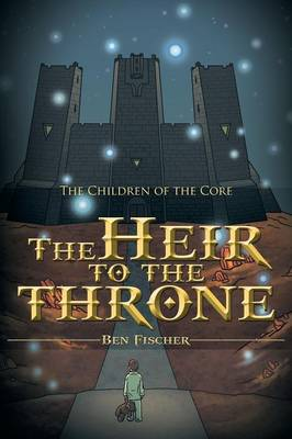 The Heir to the Throne: The Children of the Core (Paperback)