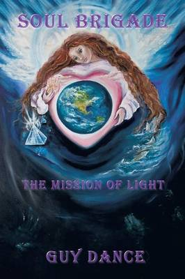 Soul Brigade: The Mission of Light (Paperback)