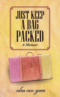Just Keep a Bag Packed: A Memoir (Paperback)