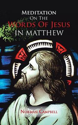 Meditation on the Words of Jesus in Matthew (Paperback)