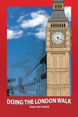 Doing the London Walk (Paperback)