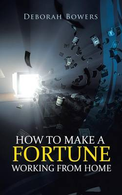 How to Make a Fortune Working from Home (Paperback)