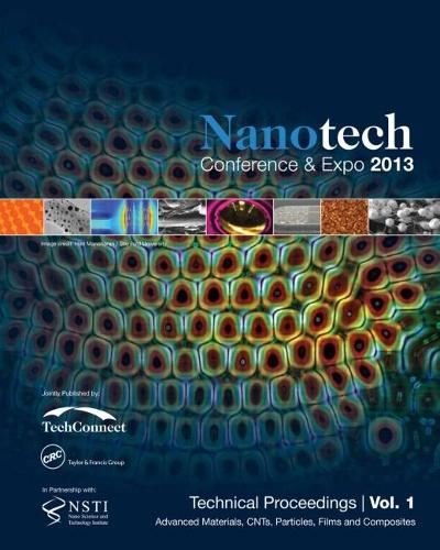 Nanotechnology 2013: Advanced Materials, CNTs, Particles, Films and Composites Technical Proceedings of the 2013 NSTI Nanotechnology Conference and Expo (Volume 1) (Paperback)