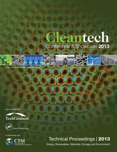 Clean Technology 2013: Bioenergy, Renewables, Storage, Grid, Waste and Sustainability Technical Proceedings of the 2013 CTSI Clean Technology Conference and Expo (Paperback)