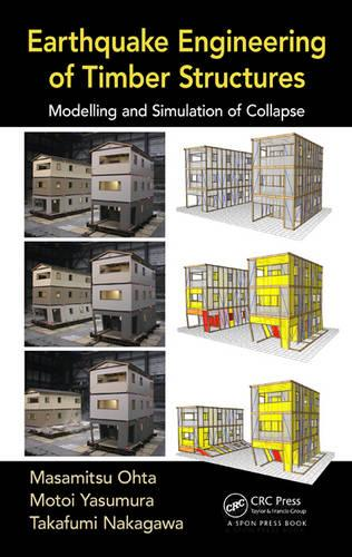 Earthquake Engineering of Timber Structures: Modelling and Simulation of Collapse (Hardback)
