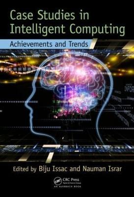 Case Studies in Intelligent Computing: Achievements and Trends (Hardback)