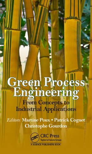 Green Process Engineering: From Concepts to Industrial Applications (Hardback)