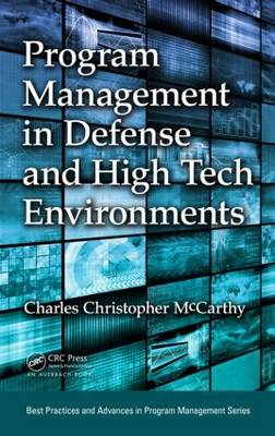 Program Management in Defense and High Tech Environments - Best Practices in Portfolio, Program, and Project Management (Hardback)