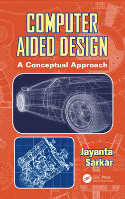 Computer Aided Design: A Conceptual Approach (Hardback)