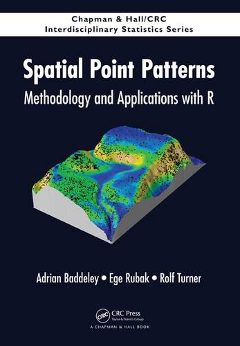 Spatial Point Patterns: Methodology and Applications with R - Chapman & Hall/CRC Interdisciplinary Statistics (Hardback)