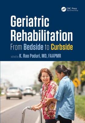 Geriatric Rehabilitation: From Bedside to Curbside - Rehabilitation Science in Practice Series (Hardback)