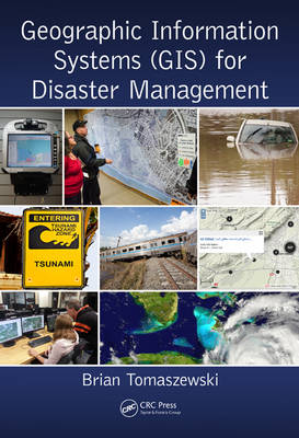 Geographic Information Systems (GIS) for Disaster Management (Hardback)