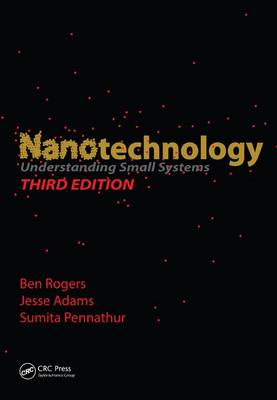 Nanotechnology: Understanding Small Systems, Third Edition - Mechanical and Aerospace Engineering Series (Hardback)