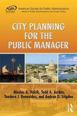 City Planning for the Public Manager - ASPA Series in Public Administration and Public Policy (Hardback)