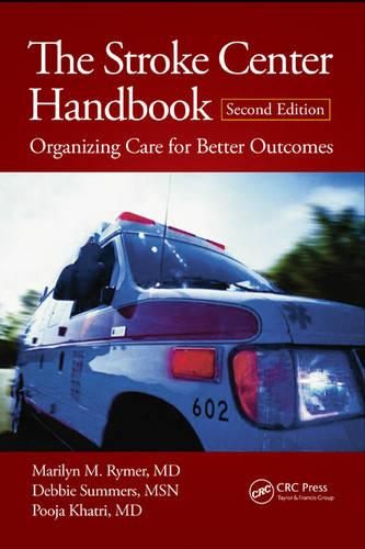 The Stroke Center Handbook: Organizing Care for Better Outcomes, Second Edition (Paperback)