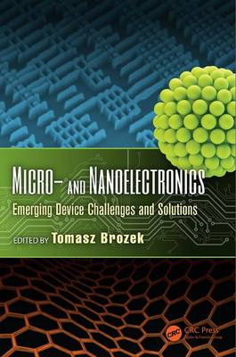 Micro- and Nanoelectronics: Emerging Device Challenges and Solutions - Devices, Circuits, and Systems (Hardback)