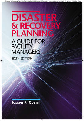 Disaster and Recovery Planning: A Guide for Facility Managers (Hardback)