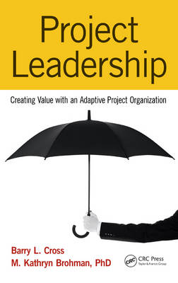 Project Leadership: Creating Value with an Adaptive Project Organization (Hardback)