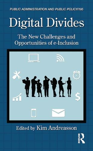Digital Divides: The New Challenges and Opportunities of e-Inclusion - Public Administration and Public Policy (Hardback)
