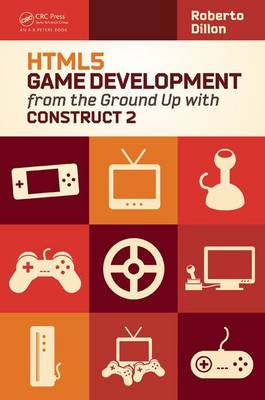 HTML5 Game Development from the Ground Up with Construct 2 (Paperback)