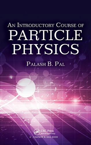 An Introductory Course of Particle Physics (Hardback)