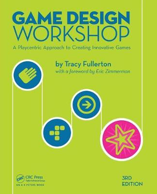 Game Design Workshop: A Playcentric Approach to Creating Innovative Games, Third Edition (Paperback)