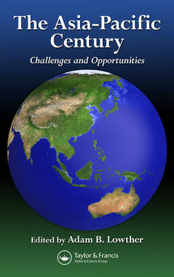 The Asia-Pacific Century: Challenges and Opportunities (Hardback)
