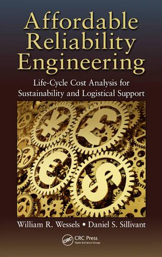Affordable Reliability Engineering: Life-Cycle Cost Analysis for Sustainability & Logistical Support (Hardback)