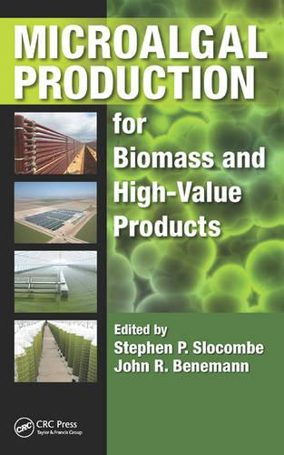 Microalgal Production for Biomass and High-Value Products (Hardback)