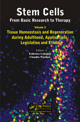 Stem Cells: From Basic Research to Therapy, Volume Two: Tissue Homeostasis and Regeneration during Adulthood, Applications, Legislation and Ethics (Hardback)