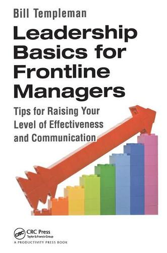 Leadership Basics for Frontline Managers: Tips for Raising Your Level of Effectiveness and Communication (Paperback)