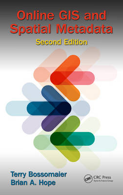 Online GIS and Spatial Metadata, Second Edition (Hardback)