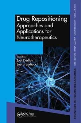 Drug Repositioning: Approaches and Applications for Neurotherapeutics - Frontiers in Neurotherapeutics Series (Hardback)
