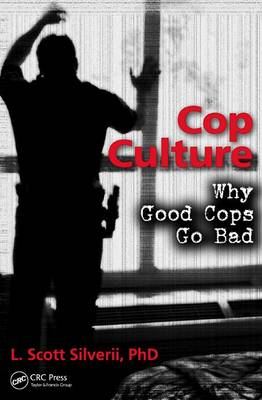 Cop Culture: Why Good Cops Go Bad (Paperback)