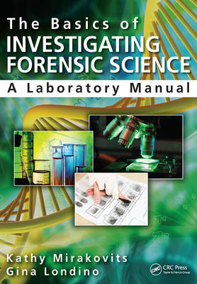 The Basics of Investigating Forensic Science: A Laboratory Manual (Paperback)